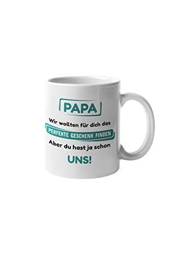 Geschenkeritter I Papa Geschenkideen I Papa Tochter Geschenk I Tasse mit lustigem Spruch I Geburtstag für Papa (Du hast ja Schon Uns)