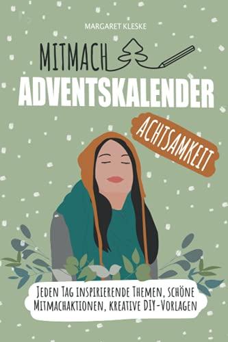 Mitmach Adventskalender Achtsamkeit: Auftanken, Entspannen, Glücklicher werden