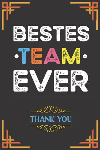 Bestes Team Ever: Danke Geschenk Für Kollegen, Motivationsgeschenke Kollegen   Notizbuch A5 Liniert 120 Seiten