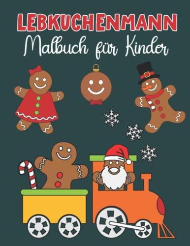 Lebkuchenmann Malbuch für Kinder: Fröhliche Malvorlagen mit Lebkuchenplätzchen Schönes Nikolausgeschenk für Kleinkinder