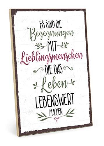 TypeStoff Holzschild mit Spruch – BEGEGNUNGEN MIT Lieblingsmenschen – im Vintage-Look mit Zitat als...