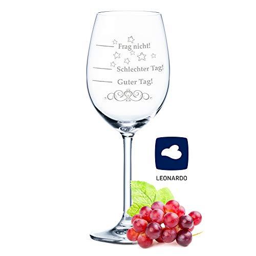 Leonardo XL Weinglas mit Gravur - Schlechter Tag, Guter Tag, Frag nicht! - Lustige Geschenke - Originelles Geburtstagsgeschenk für Männer & Frauen - Geeignet als Rotweingläser Weißweingläser