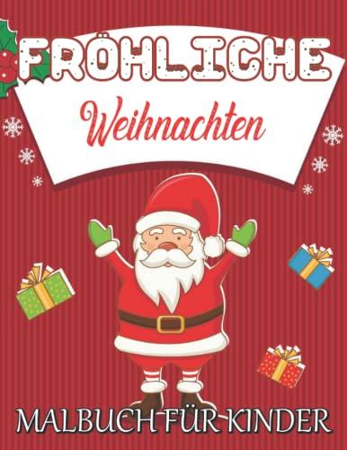 Fröhliche Weihnachten Malbuch für Kinder: Ideal als ... oder Nikolausgeschenk für Mädchen und Jungen