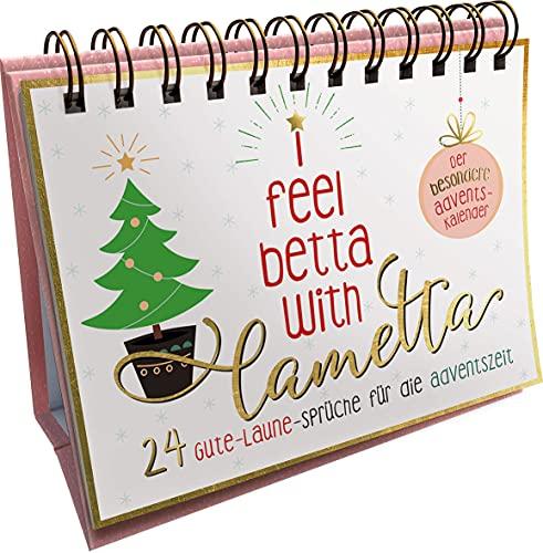 I feel better with lametta. Der besondere Adventskalender: 24 Gute-Laune-Sprüche