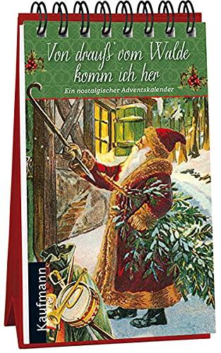 Von drauß' vom Walde komm ich her: Ein nostalgischer Adventskalender (Adventskalender für Erwachsene: Nostalgie-Aufstell-Buch)