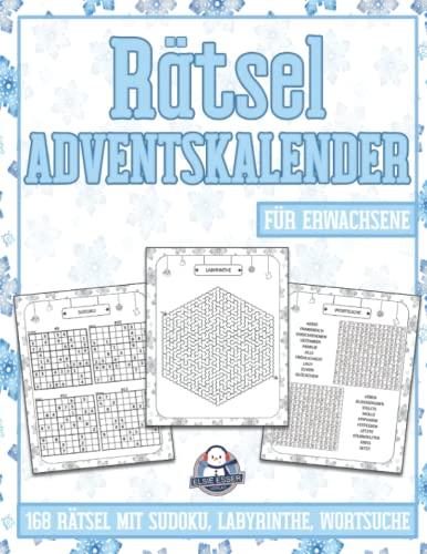 Rätsel Adventskalender für Erwachsene: 168 Rätsel Adventskalender mit Sudoku, Labyrinthe, Wortsuche, Logikaufgaben und Vieles Mehr   Jeden Tag neue Aufgaben   Weihnachtskalender für Frauen und Männer