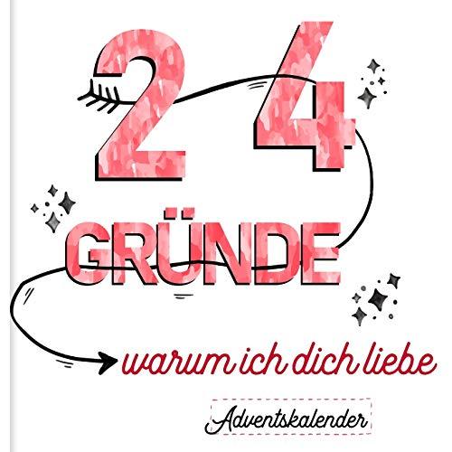 24 Gründe, warum ich dich liebe - Adventskalender: Romantisches Geschenk für Partner, Partnerin, Freund, Freundin (Kalender zum Advent)