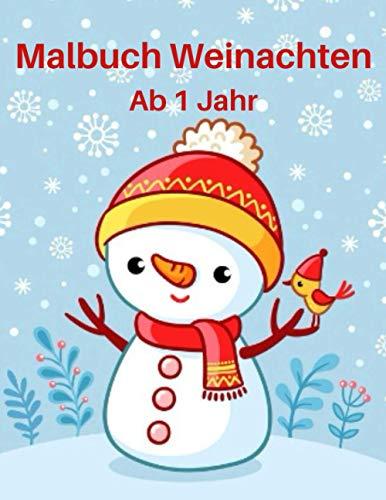 Malbuch Weinachten Ab 1 Jahr: Malbuch ab 1 Jahr, Ausmalen und kritzeln Weihnachtsmalbuch für Kinder, Nikolausgeschenk für Mädchen und Jungen, Malbuch ... und vieles mehr, Malvorlagen Weihnachten.