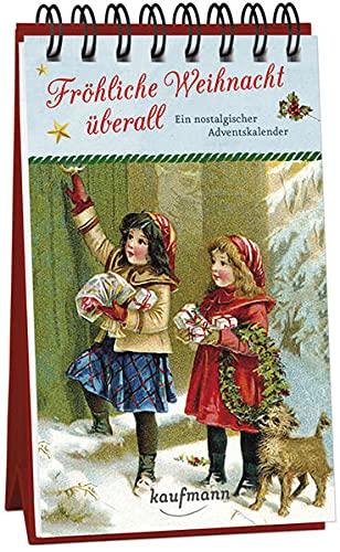 Fröhliche Weihnacht überall. Ein nostalgischer Adventskalender (Adventskalender für Erwachsene:...