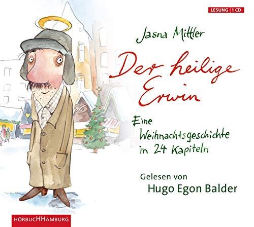 Der heilige Erwin: Eine Weihnachtsgeschichte in 24 Kapiteln: 1 CD